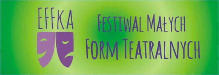 Festiwal Małych Form Teatralnych Effka